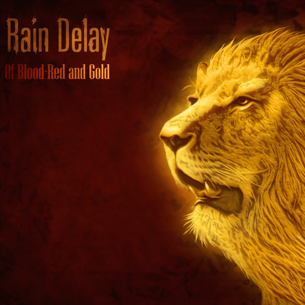 Rain Delay - Of Blood-Red and Gold