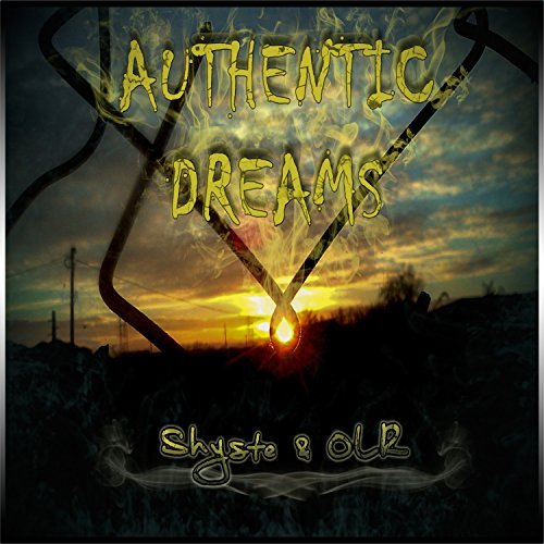 Shyste & OLR: Zajednički 'Authentic Dreams'
