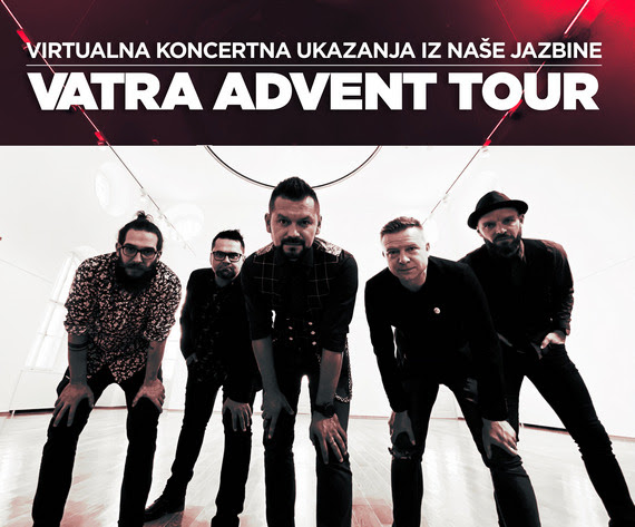 Vatra Advent Tour - Prva virtualna turneja u Hrvatskoj